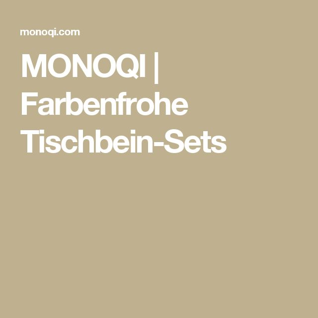 MONOQI   Farbenfrohe Tischbein-Sets