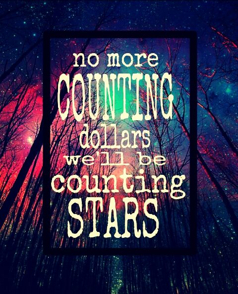 Day 7: Fave Song-(i don't have one but this song gets stuck in my head)Counting Stars by One republic