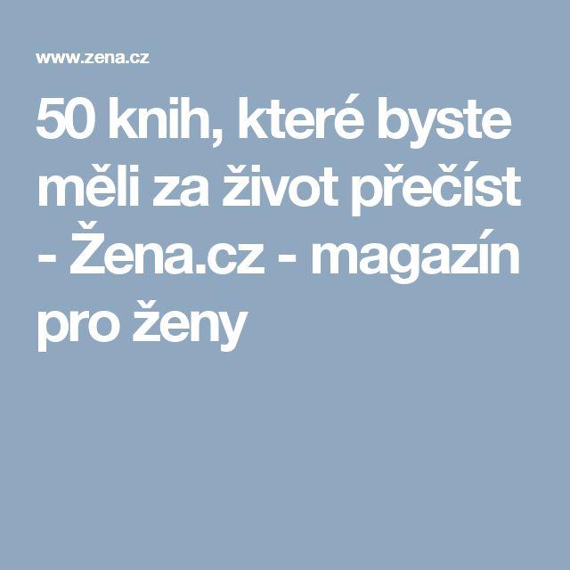 50 knih, které byste měli za život přečíst - Žena.cz - magazín pro ženy