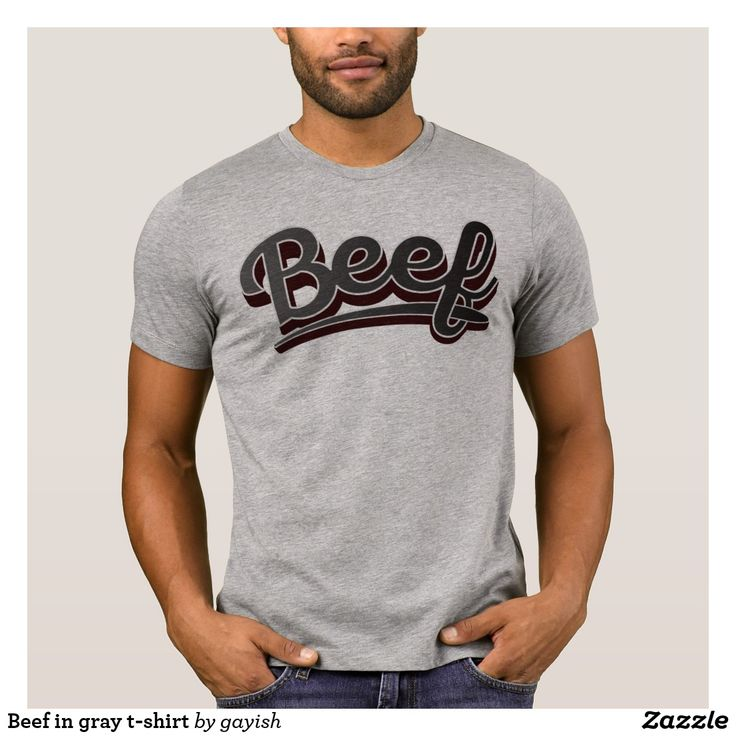 Beef in gray t-shirt.  #beef #slang #text #illustration #tshirt #shirts #muscles #humour #gray #grey