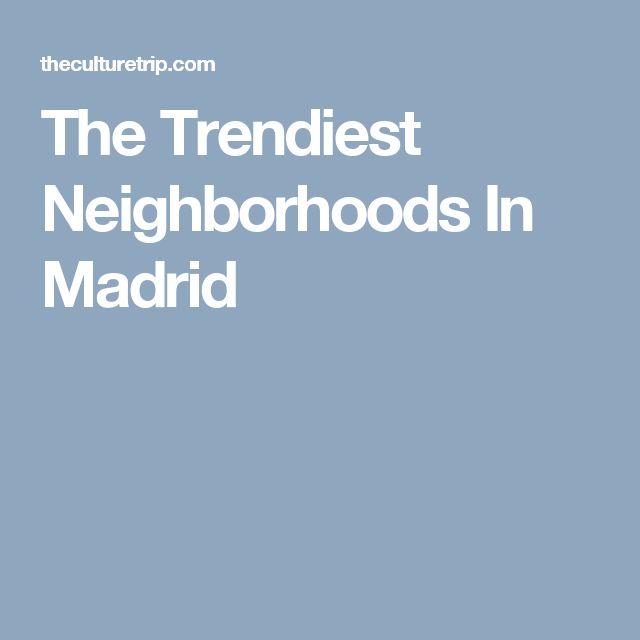 The Trendiest Neighborhoods In Madrid
