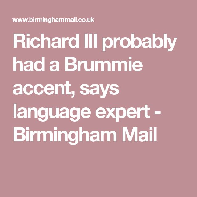 Richard III probably had a Brummie accent, says language expert - Birmingham Mail