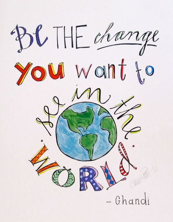 Be the change you want to see in the world Ghandi - art print