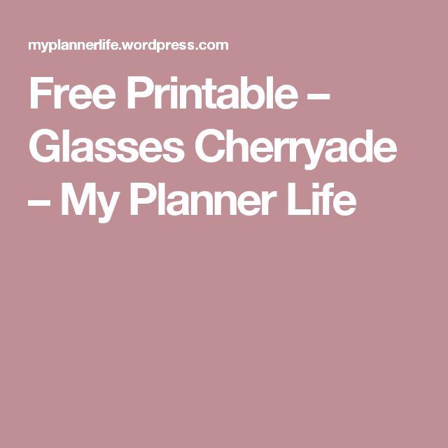 Free Printable – Glasses Cherryade – My Planner Life