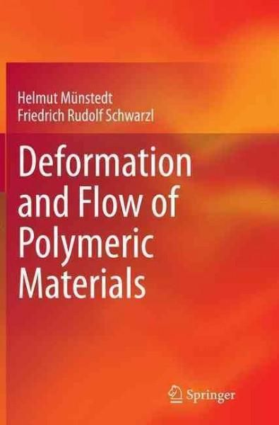 Deformation and Flow of Polymeric Materials