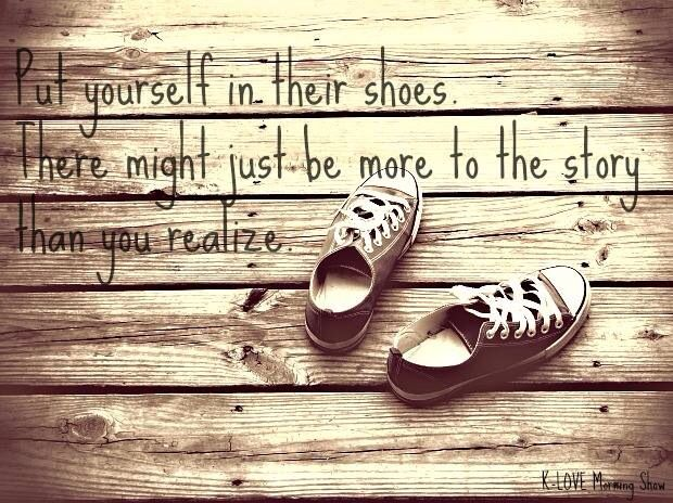 Step In Someone Else S Shoes Quote