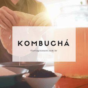 KOMBUCHA: aprenda os principais benefícios desta bebida!