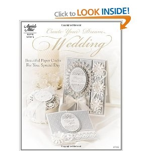 Create Your Dream Wedding (Annie's Attic: Paper Crafts)  Tanya Fox