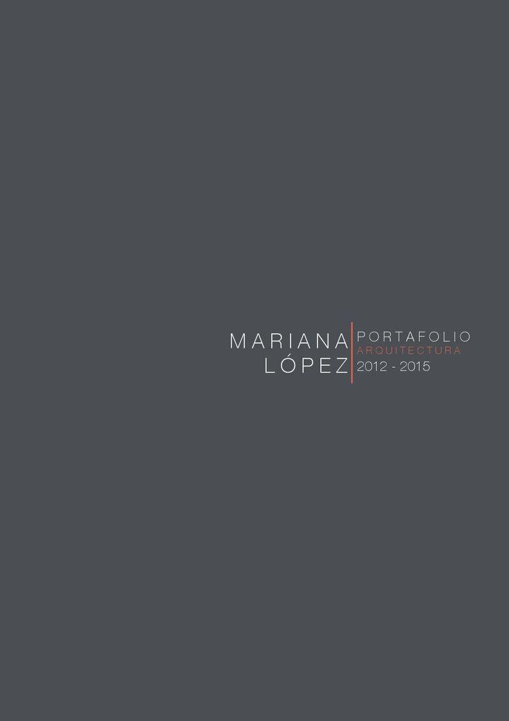Mariana López / Architecture Portfolio  Licenciatura en Arquitectura Universidad Iberoamericana  Ciudad de México 2012 - 2016