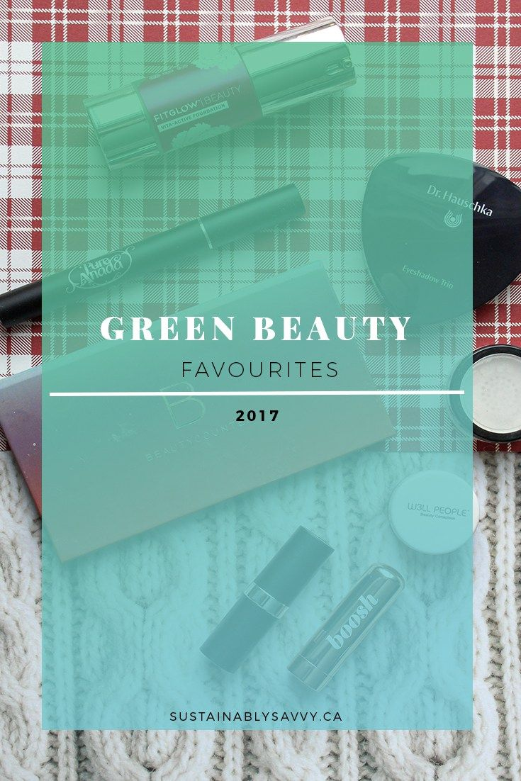 GREEN BEAUTY FAVOURITES | NON-TOXIC MAKEUP | BEST OF GREEN BEAUTY