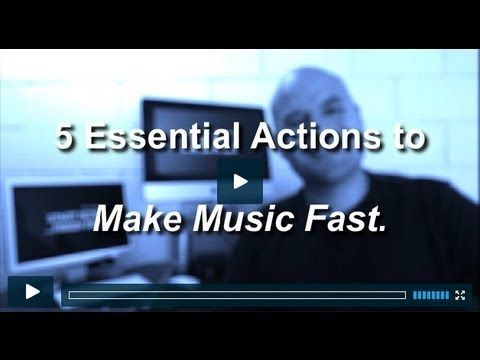 5 Essential Actions to Make Music Fast - YouTube