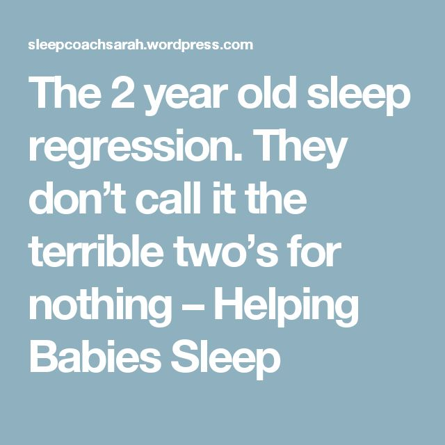 The 2 year old sleep regression. They don't call it the terrible two's for nothing – Helping Babies Sleep