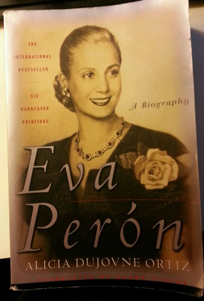 a biography of eva duarte de peron Evita's career of self-creation is well documented in frank owen's biography, per n: his rise and fall maria eva duarte de peron, who in her publicly self-effacing style preferred to refer to herself in the diminutive form evita.