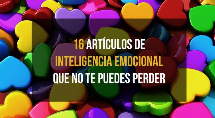 Esta selección de artículos de inteligencia emocional te servirá para desempolvar tu interior y empezar a moverte y diseñar la vida que deseas para ti.