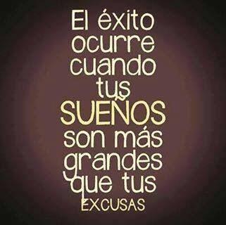 El exito Ocurre CUANDO TUS SUEÑOS SON mas grandes que tus excusas #motivacion Success happens when your dreams are bigger than your excuses