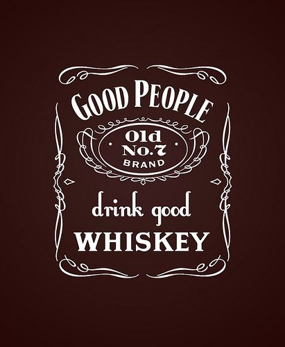 good people drink good whiskey