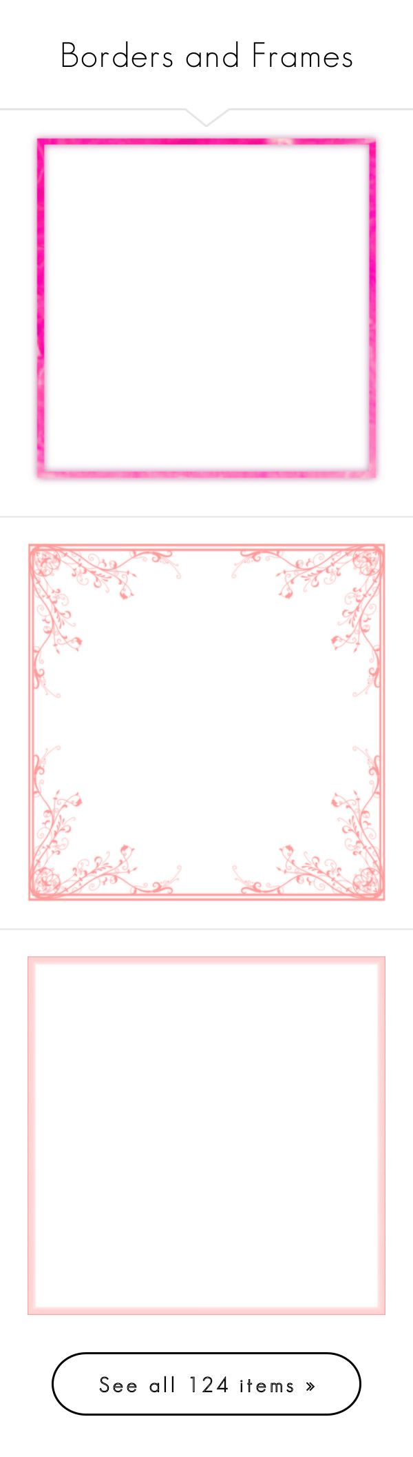 """""""Borders and Frames"""" by shell-mk22 ❤ liked on Polyvore featuring frames, backgrounds, borders, pink, cornici, effects, filler, outlines, picture frame and fillers"""