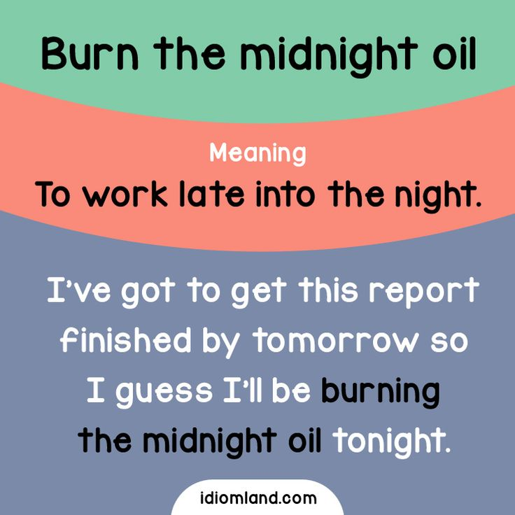 Idiom of the day: Burn the midnight oil. Meaning: To work late into the night. #idiom #idioms #english #learnenglish