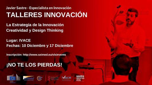 ¿Quieres aprender a #innovar en tu #empresa? No te pierdas estos talleres de #innovación organizados por IVACE
