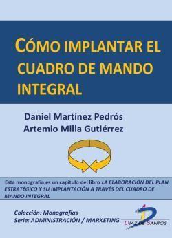 Martínez Pedrós, Daniel, Milla Gutiérrez, Artemio. Cómo implantar el Cuadro de Mando Integral. Ediciones Díaz de Santos. 2012. ISBN: 9788499694160. Disponible en: Libros electrónicos EBRARY.