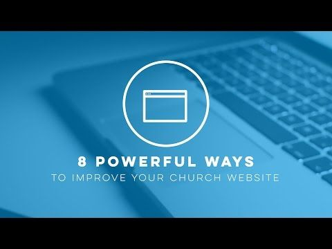 8 powerful ways to improve your church website church ideasweb design