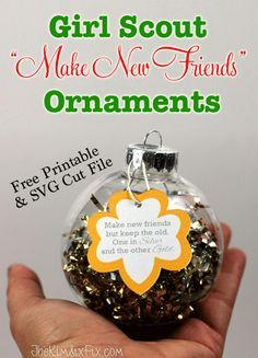 "Make girl scout theme ""Make New Friends"" silver and gold ornaments and decorate a tree for someone in need. Includes the free printables and cut files so you can make your own with your troop!"