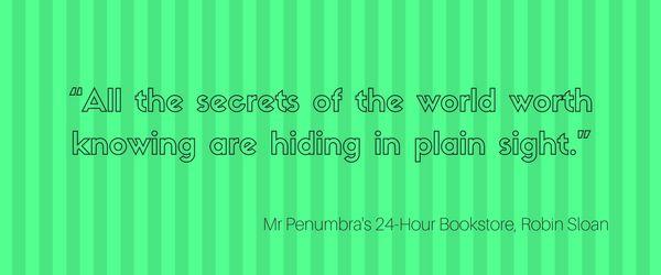 Mr Penumbra's 24 Hour Bookstore Quote