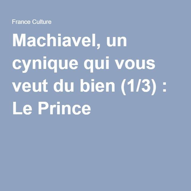 Machiavel, un cynique qui vous veut du bien (1/3) : Le Prince