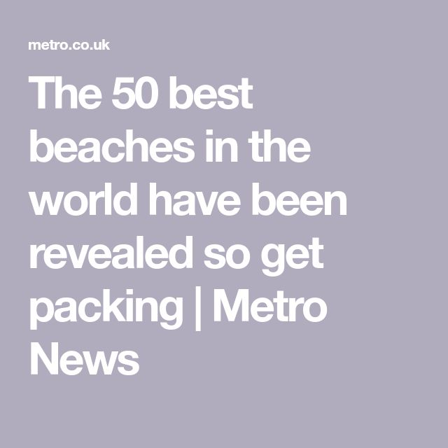 The 50 best beaches in the world have been revealed so get packing   Metro News
