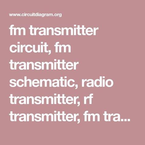 Fm Transmitter Circuit Fm Transmitter Schematic Radio Transmitter