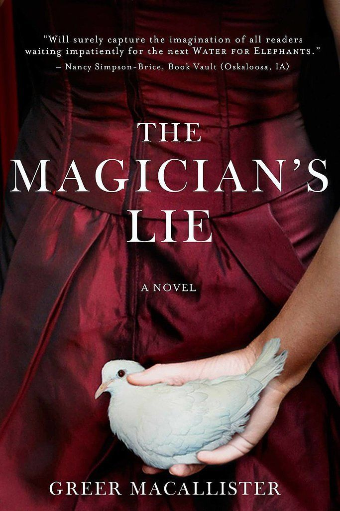 The Magician's Lie: A Novel by Greer Macallister is a debut novel about a famous female magician who has one night to convince a cop that she's innocent in the case of her husband's murder. Out Jan. 13