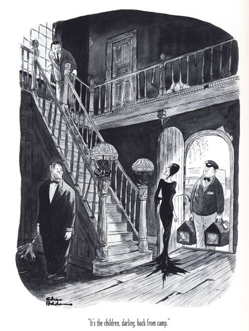"""It's the children, darling, back from camp."" The Addams Family by Charles Addams"