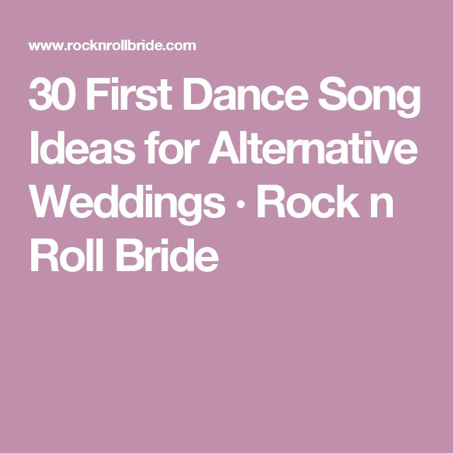 30 First Dance Song Ideas For Alternative Weddings Rock N Roll Bride