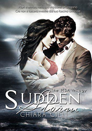Sudden Storm (The MSA Trilogy #1) di Chiara Cilli https://www.amazon.it/dp/B00E4Y7VR8/ref=cm_sw_r_pi_dp_x_ioe3ybPY593HK