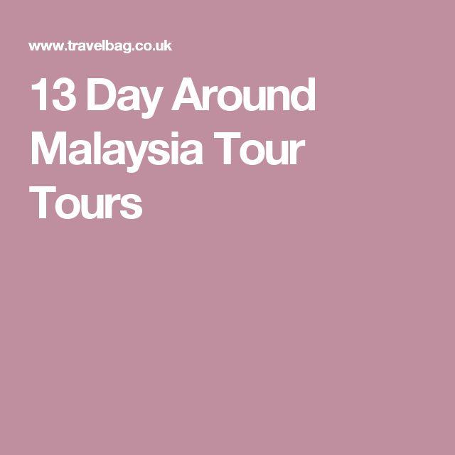 13 Day Around Malaysia Tour Tours