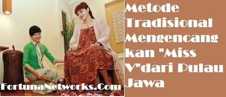 "Traditional Methods Tighten ""Miss V"" from Java Island"