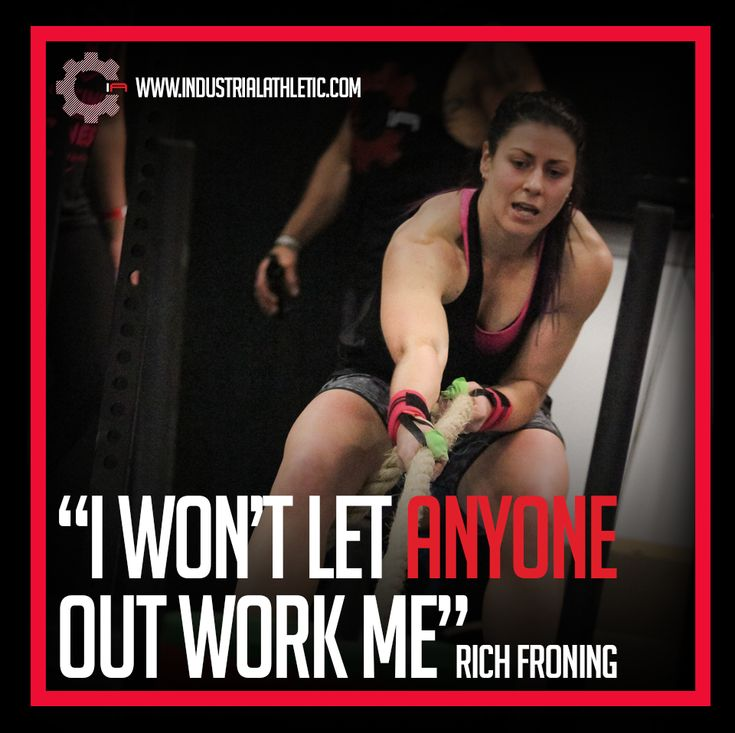"""""""I won't let anyone out work me"""" Rich Froning, CrossFit Games Champion"""