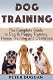 Free Kindle Book -   DOG TRAINING: The Complete Guide to Puppy Training, House Training & Obedience- For Old and Young Dogs! 2nd Edition (Dog and Puppy Training & Obedience Book 1) Check more at http://www.free-kindle-books-4u.com/crafts-hobbies-homefree-dog-training-the-complete-guide-to-puppy-training-house-training-obedience-for-old-and-young-dogs-2nd-edition-dog-and-puppy-training-obedience/ #hobbytrains #puppytraining