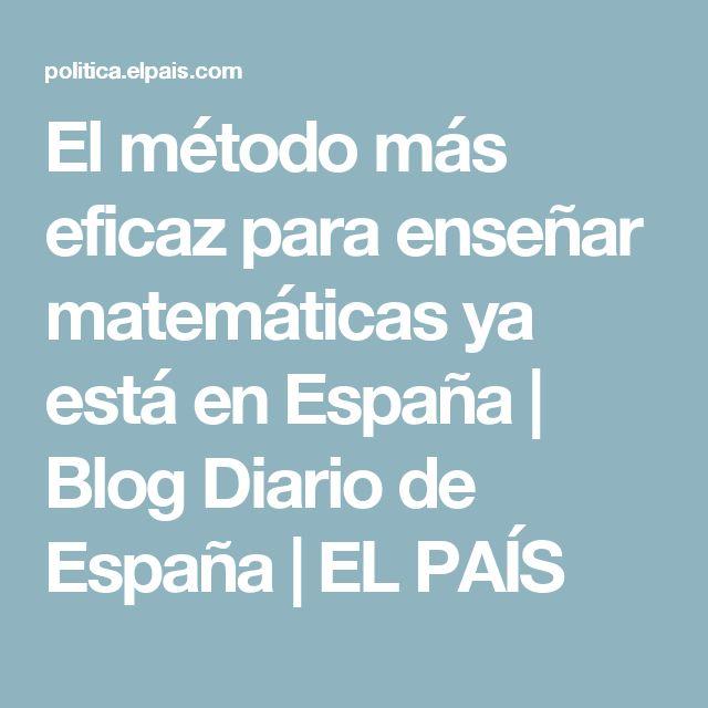 El método más eficaz para enseñar matemáticas ya está en España   Blog Diario de España   EL PAÍS