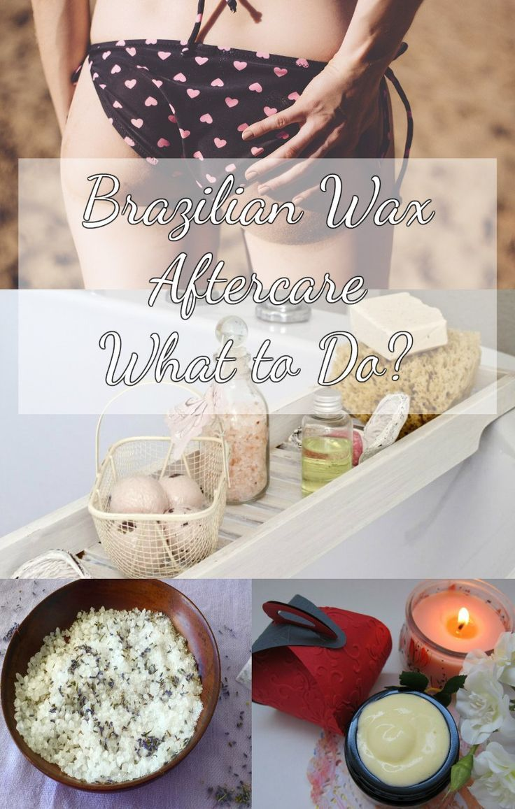 Brazilian wax aftercare what to do after wax care