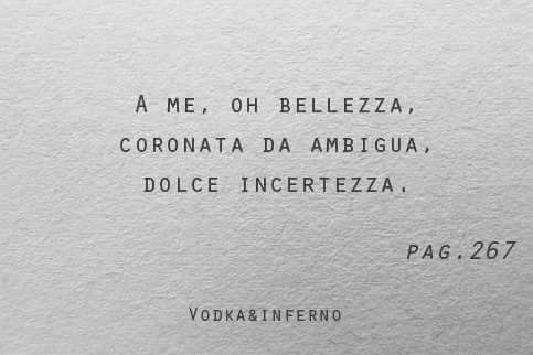 #vodkaeinferno #quote #frasi #citazioni #aforismi