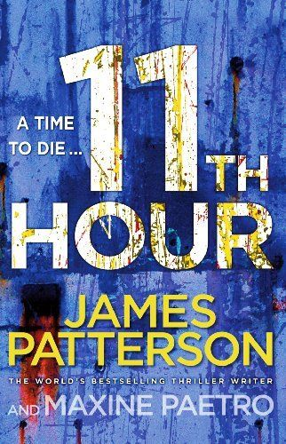 11th Hour (Womens Murder Club 11): This one is on my Booklist of want to reads but dont have time.