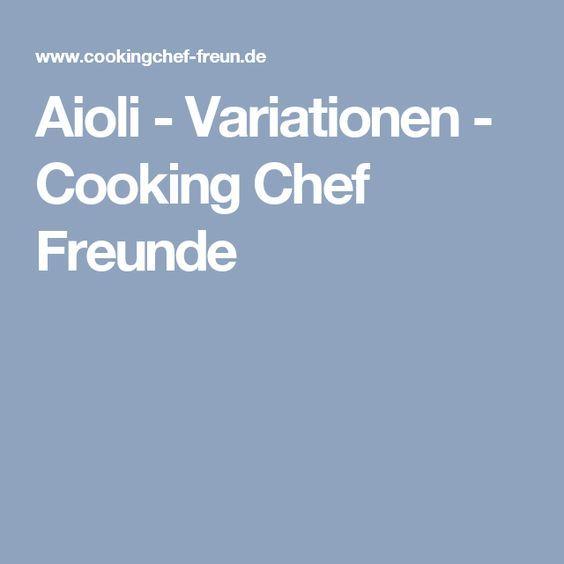 Aioli - Variationen - Cooking Chef Freunde