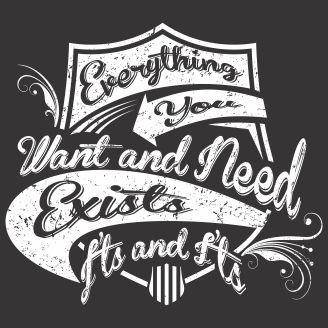 Vector graphic Everything you want and need exists i'ts and i'ts for t-shirt designs