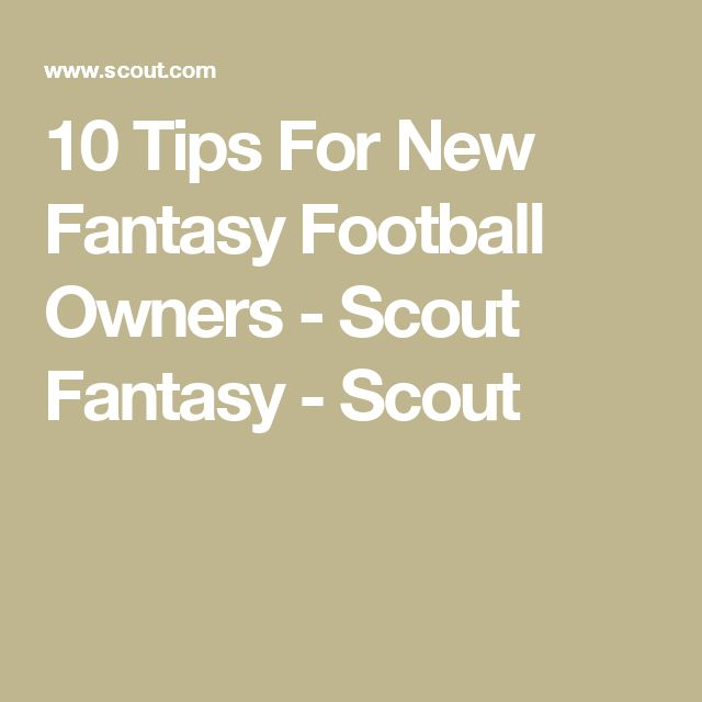 10 Tips For New Fantasy Football Owners - Scout Fantasy - Scout