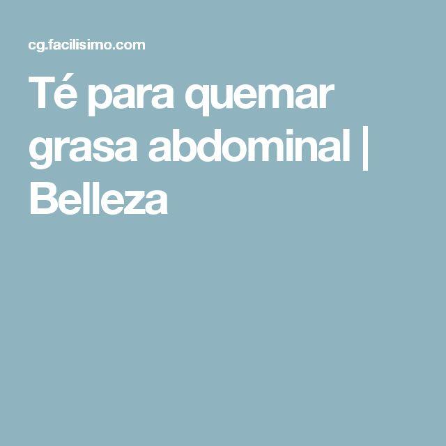 Té para quemar grasa abdominal | Belleza