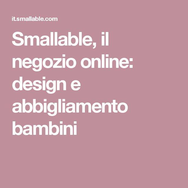 Smallable, il negozio online: design e abbigliamento bambini