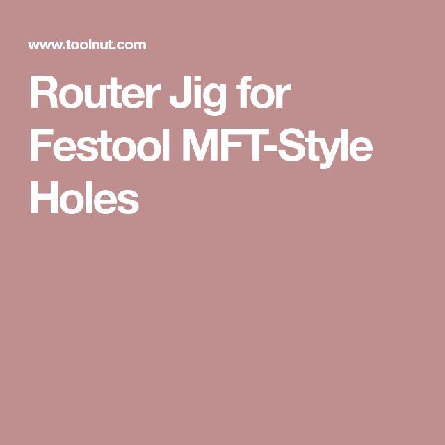 Router Jig for Festool MFT-Style Holes