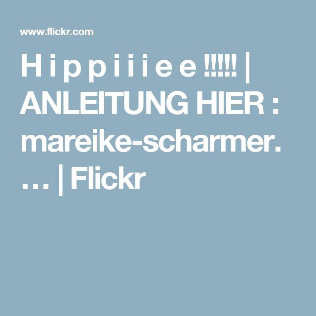 H i p p i i i e e !!!!! | ANLEITUNG HIER : mareike-scharmer.… | Flickr
