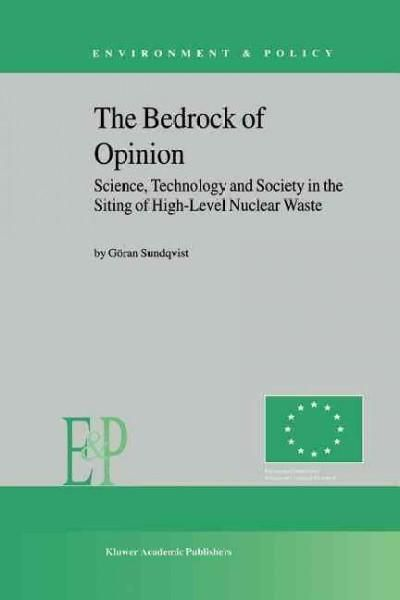 The Bedrock of Opinion: Science, Technology and Society in the Siting of High-level Nuclear Waste